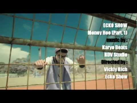 ECKO SHOW - Money Hoe (Part. 1 & 2)
