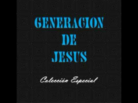 Generacion De Jesus - El Rey Ya Viene