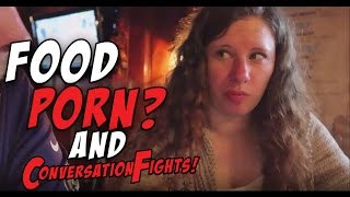 Food Porn? Pirates, and Conversation Fights!