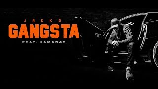 Jasko feat. Hamad45 - GANGSTA  [ official Video ]