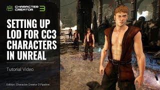 Character Creator 3 Tutorial - Setting up LOD for CC3 Characters in Unreal with Auto-Setup Plugin