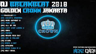 Download Lagu DJ BREAKBEAT GOLDEN CROWN JAKARTA 2018 -  HeNz CheN Gratis STAFABAND