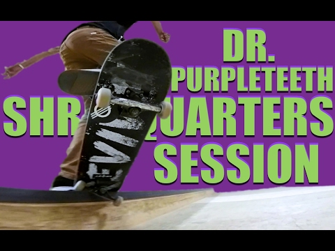 Dr Purpleteeth Shredquarters Session