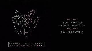 Against The Current Strangers Again Audio