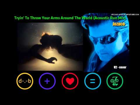 U2 - Tryin' To Throw Your Arms Around The World (acoustic Run Mix) - Jozaco