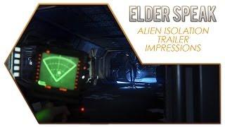 Elder Speak - Alien: Isolation Trailer Impressions