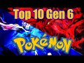 Top 10 Generation 6 Pokémon - The X and Y Generation