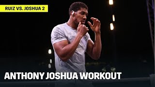 Anthony Joshua Shows Off Slimmer Body At Ruiz vs. Joshua 2 Open Workouts