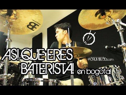 Así Que Eres Baterista en Bogota!! 16/11/13