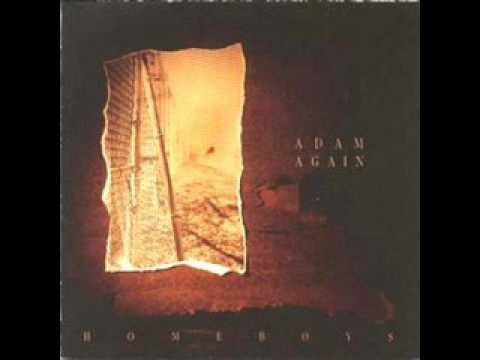 Adam Again - 4 - Bad News On The Radio - Homeboys (1990)