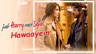 download lagu Hawayein Song  Jab Harry Met Sejal  Shahrukh gratis