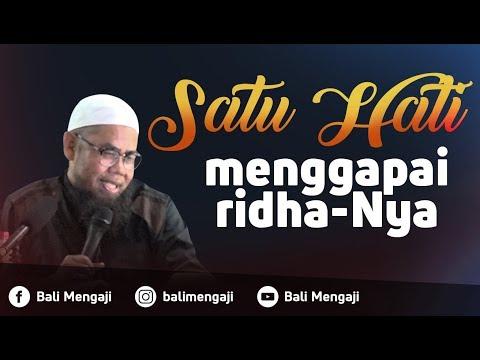 Satu Hati Menggapai Ridha-Nya - Ustadz Zainal Abidin Bin Syamsuddin, Lc