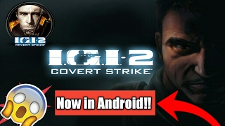 How to Download and Play IGI 2 Cover Strike in Any Android Device with proof [Using Remotr]
