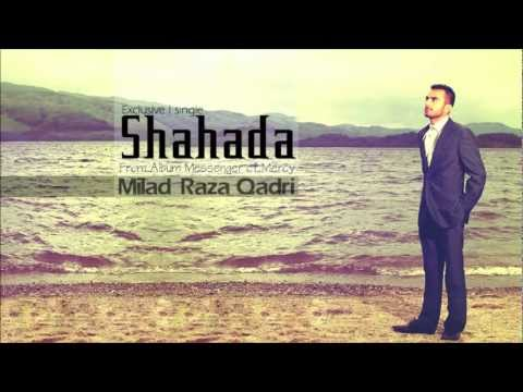 Shahada - Milad Raza Qadri | From Album Messenger Of Mercy video