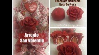 Chocolate Moldeable/Rosa De Fresa/Arreglo San Valentin 3 Videos En 1
