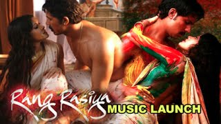 Rang Rasiya - Rang Rasiya Hindi Movie 2014 | Randeep Hooda, Nandana Sen | Ketan Mehta | Music Launch
