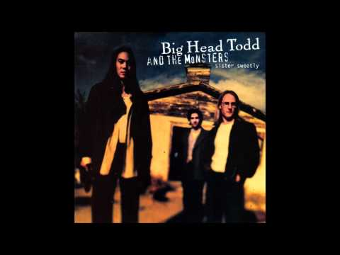 Big Head Todd &amp; The Monsters - &quot;Bittersweet&quot;