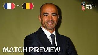 Roberto MARTINEZ  - France v Belgium PREVIEW - 2018 FIFA World Cup™