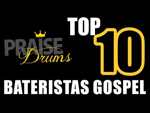 TOP 10 Bateristas Gospel - Praise Drums