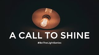A CALL TO SHINE - Pastor Jeng Cobarrubias