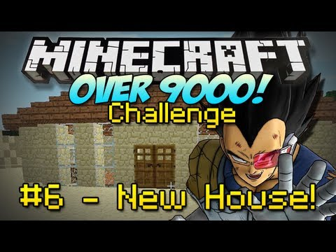 Minecraft | OVER 9000 CHALLENGE! | #6 - New House! [Modded Survival]