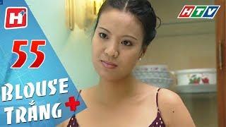 Blouse Trắng - Tập 55 | HTV Phim Tình Cảm Việt Nam Hay Nhất 2018