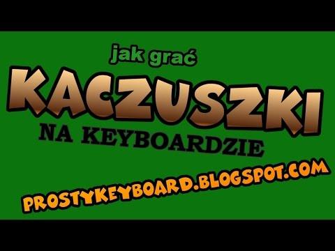Jak Grać ♫ Kaczuszki ♫. Lekcje Gry Na Keyboardzie