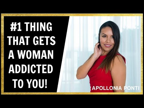 How To Get A Woman Addicted To You | #1 Thing For You Men!