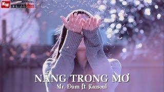 Nắng Trong Mơ - Mr. Đùm ft. Kaisoul [ Video Lyrics Kara ]