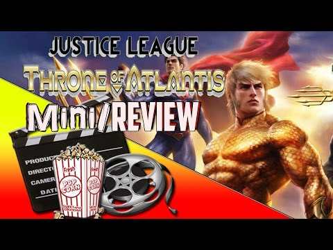 Mini/Review: Justice League: Throne of Atlantis [HD]