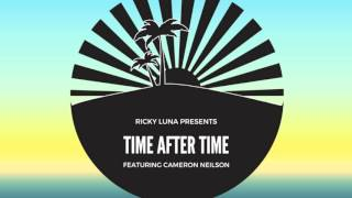 DJ Ricky Luna Presents - Time After Time Feat. Cameron Neilson
