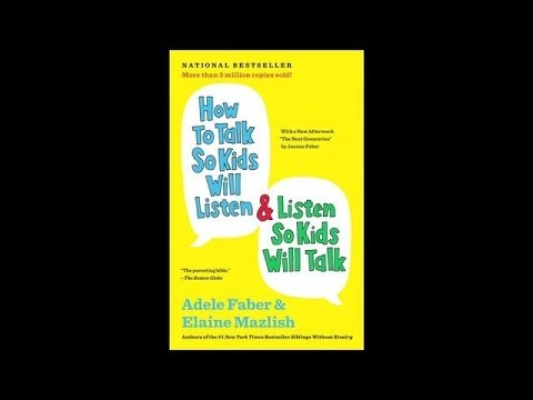 How To Talk So Kids Will Listen &amp;amp; Listen So Kids Will Talk