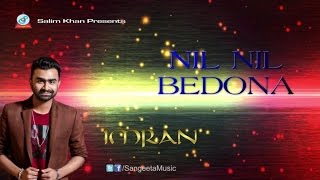 Imran - Nil Nil Bedona | Bangla New Song 2017 | Sangeeta
