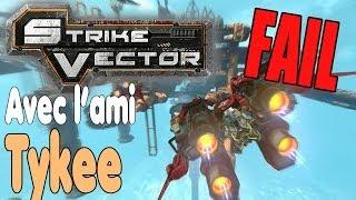 Strike Vector - Le Jeu de l'Impossible - GameFAIL w/ Tykee FR HD PC
