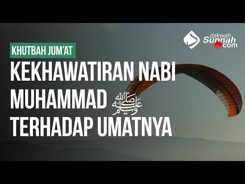 Kekhawatiran Nabi Muhammad ﷺ Terhadap Umatnya - Ustadz Muhammad Hafidz Anshari, Lc