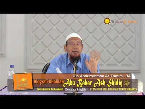 Pengajian Islam: Biografi Khalifah Abu Bakar Ash-Shidiq - Ustadz Abdurrahman At-Tamimi, BA