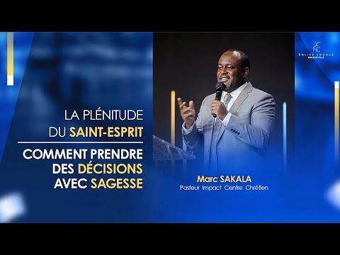 COMMENT PRENDRE DES DÉCISIONS AVEC SAGESSE   Pst Marc SAKALA   DIMANCHE 08/08/2021 (2e Service)