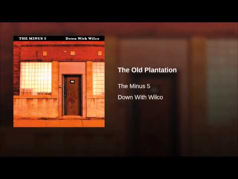 Minus 5 - The Old Plantation