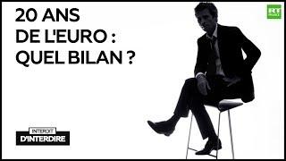 Interdit d'interdire : 20 ans de l'euro : quel bilan ?