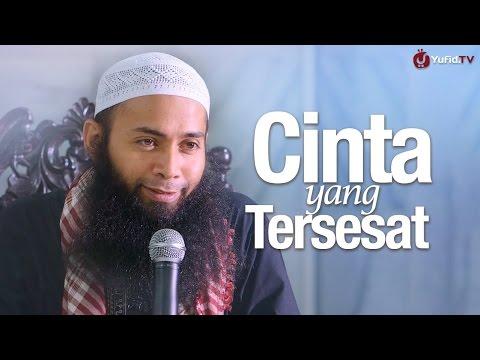 Pengajian: Cinta Yang Tersesat - Ustadz Dr. Syafiq Reza Basalamah, MA.