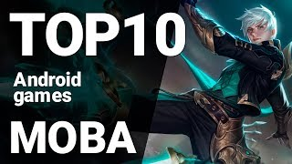 Top 10 MOBA Games for Android 2019