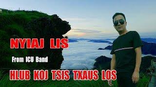 Hlub Koj Tsis Txaus Los - Nyiaj Lis [From ICU Band] Official Audio !! Hmong Song 2017-2018 !!