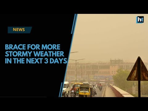 IMD warns of more stormy weather in North India over next three days