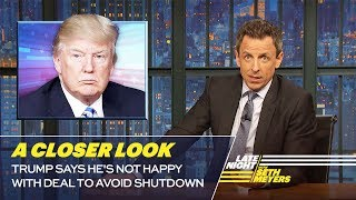 Trump Says He\'s Not Happy with Deal to Avoid Shutdown: A Closer Look