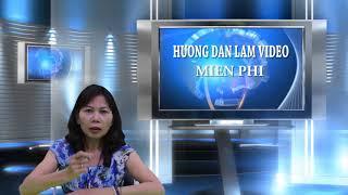 HUONG DAN CAC ANH CHI YEU CONG NGHE LAM VIDEO MIEN PHI