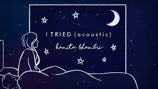 Hanita Bhambri - I Tried (Acoustic) Lyric Video