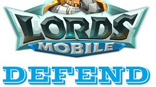 Lords Mobile: How to defend