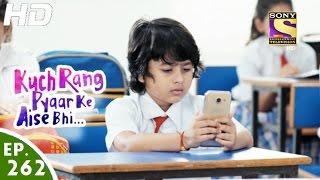 Kuch Rang Pyar Ke Aise Bhi - कुछ रंग प्यार के ऐसे भी - Ep 262 - 1st Mar, 2017