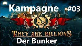 They Are Billions - Kampagne #03 - Der Bunker [Deutsch/HD/Gameplay]