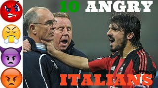 10 Angry Italians (of Football)